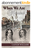 When We Are Married: A Pride and Prejudice Variation (English Edition)