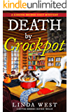 Death by Crockpot: A Gripping Humorous Suspense Thriller With Twists and Fun (A Kissing Bridge Enchanted Cafe Cozy Mystery)