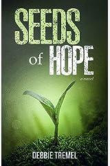 Seeds of Hope: A Novel Kindle Edition
