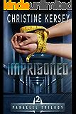 Imprisoned (Parallel Series, Book 2) (Parallel Trilogy)