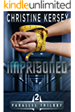 Imprisoned (Parallel Series, Book 2) (Parallel Trilogy)