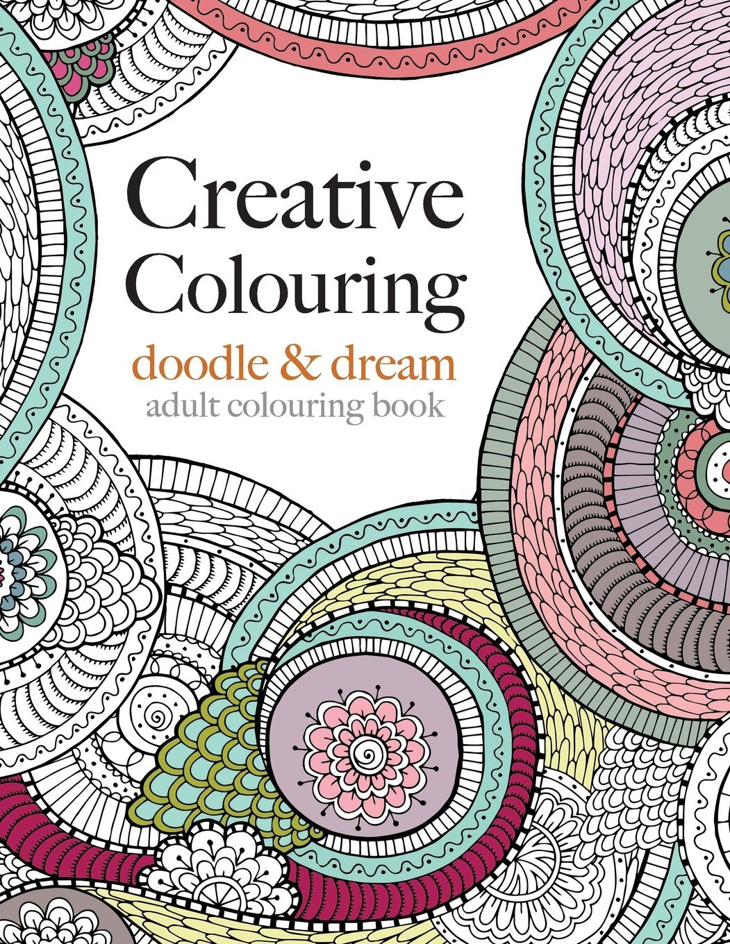 Anti stress colouring doodle and dream - Creative Colouring Doodle Dream An Intricate Colouring Book For All Amazon Co Uk Christina Rose 9781910771143 Books