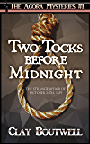 Two Tocks before Midnight: A 19th Century Historical Murder Mystery Novella (The Agora Mystery Series Book 1)