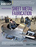 Professional Sheet Metal Fabrication (Motorbooks Workshop)