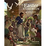The Easter Storybook: 40 Bible Stories Showing Who Jesus Is (Bible Storybook Series)