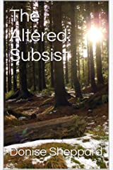 The Altered: Subsist Kindle Edition