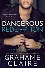 Dangerous Redemption: A Single Parent Forbidden Romance Novel (Paths To Love Book 4) Kindle Edition