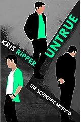 Untrue (Scientific Method Universe Book 9) Kindle Edition