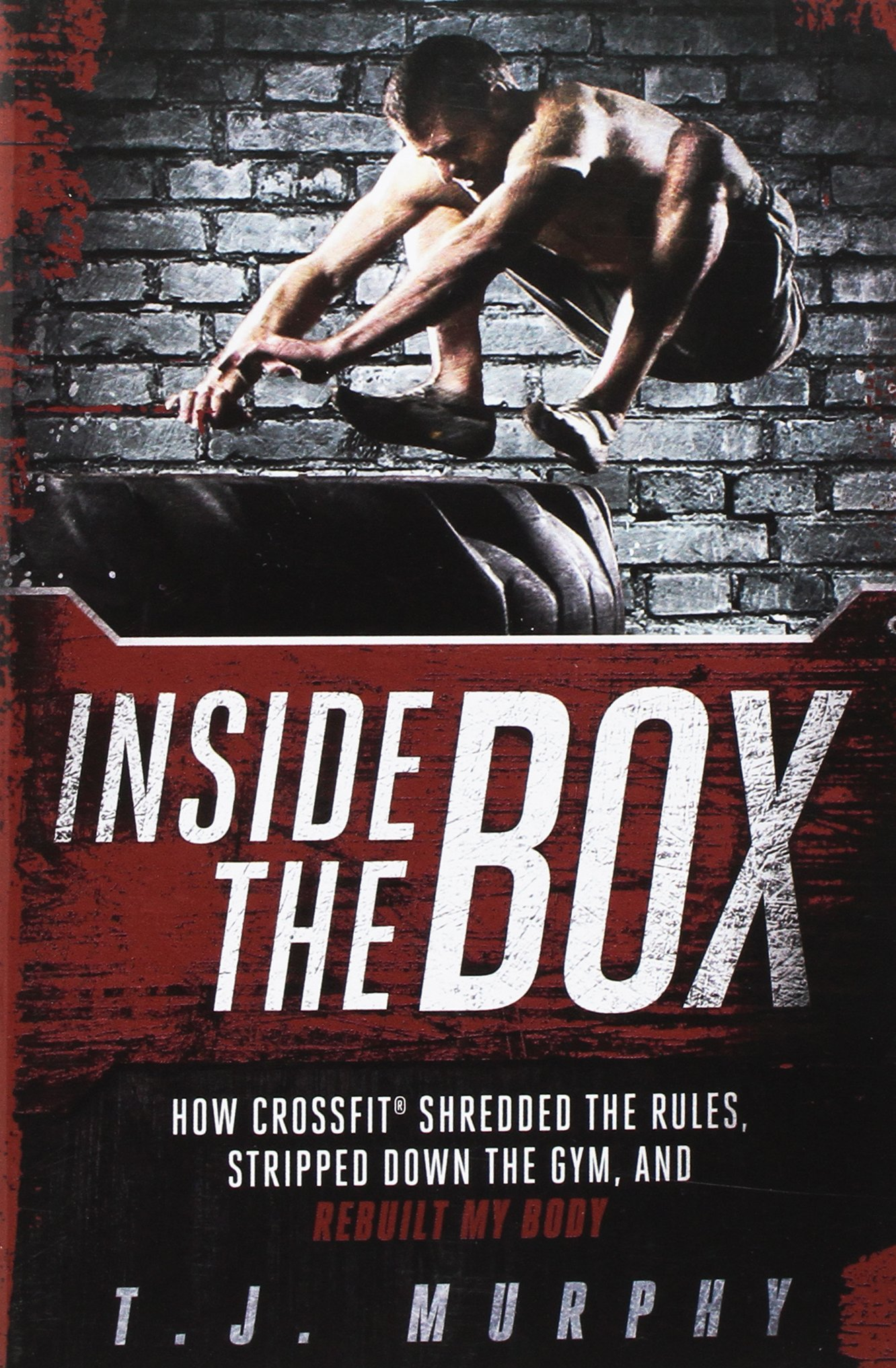 inside the box how crossfit shredded the rules stripped down