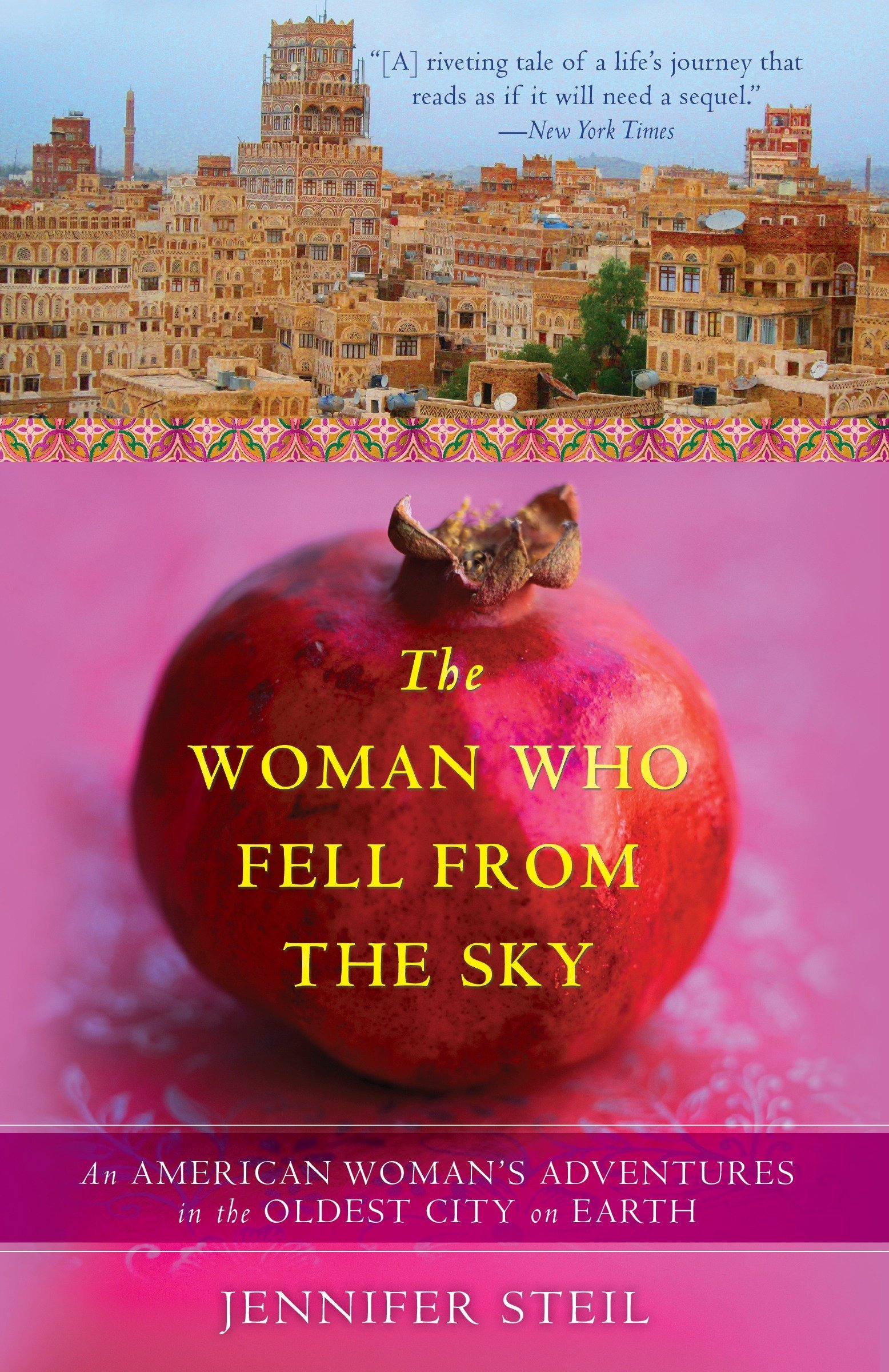 Download The Woman Who Fell from the Sky: An American Woman's Adventures in the Oldest City on Earth pdf epub