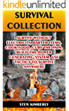 Survival Collection: Survive Without Electricity, Barter Items, Cook Food, Cure The Pain, Build The Power Generating System, Use Tactics To Survive Anywhere