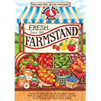 Fresh from the Farmstand: Recipes to Make the Most of Everyone's Favorite Fruits & Veggies From Apples to Zucchini, and Other Fresh Picked Farmers' Market Treats (Everyday Cookbook Collection)