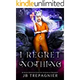 I Regret Nothing: A Supernatural Reverse Harem Prison Romance (Silverhold Detention Center for the Magically Delinquent Book