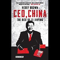 CEO, China: The Rise of Xi Jinping (English Edition)