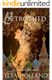 Betrothed (Russian Hearts Series Book 1)