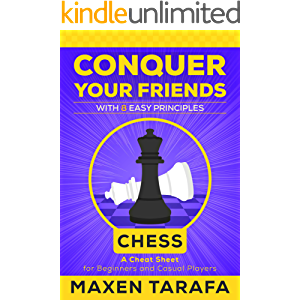 Chess for Beginners: Conquer your Friends with 8 Easy Principles: Chess Strategy for Beginners and Casual Players