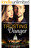 Trusting Danger: Romantic Suspense (Book Two of the Danger Series)