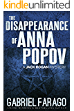 The Disappearance of Anna Popov: A psychological thriller (Jack Rogan Mysteries Book 2)