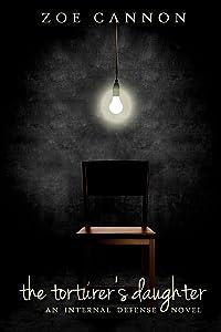 The Torturer's Daughter (The Internal Defense Series Book 1)