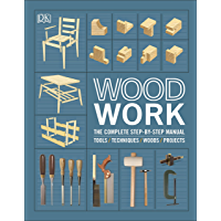 Woodwork: The Complete Step-by-step Manual (Dk)