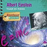 Albert Einstein: Triumph des Denkens(Abenteuer & Wissen)