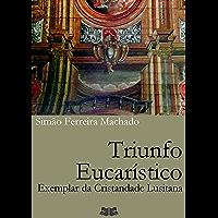 Triunfo Eucarístico: Exemplar da Cristandade Lusitana