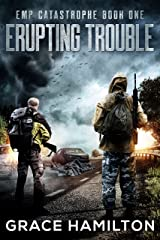 Erupting Trouble (EMP Catastrophe Book 1) Kindle Edition