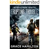 Erupting Trouble (EMP Catastrophe Book 1)