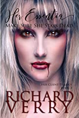 Her Essentia: Make sure she stays dead (Her Client Trilogy Book 3) Kindle Edition