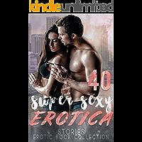 SUPER SEXY EROTICA STORIES! (40 EROTIC COLLECTION)