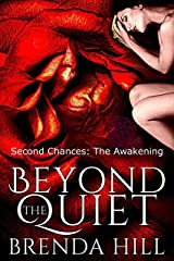 Beyond the Quiet: Second Chances: The Awakening Kindle Edition