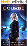 Bourne: Age Of Expansion - A Kurtherian Gambit Series (The Ascension Myth Book 8)