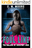 Foul Line: A Bully Romance (The Ballers of Rockport High Book 2)