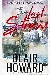 The Last Straw (Harry Starke Genesis Book 5) Kindle Edition
