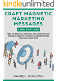 Craft Magnetic Marketing Messages  (2nd Edition): How to discover, research, and communicate with your audience to build a creative business they love to buy from (Like A Boss Book 1)