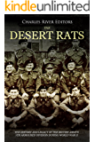 The Desert Rats: The History and Legacy of the British Army's 7th Armoured Division during World War II