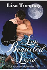 Tha Lass Beguiled the Laird (Explosive Highlanders Book 3) Kindle Edition