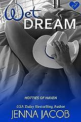 Wet Dream (Hotties Of Haven Book 1) Kindle Edition
