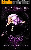 Royal (The Huntsman Clan Book 2)