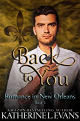 Back to You: a Christmas Romantic Comedy (Romance in New Orleans Book 4) Kindle Edition