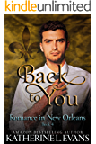 Back to You: a Holiday RomCom (Romance in New Orleans Book 4)