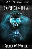 Gone Gorilla (Chicaghosts Book 1)