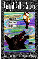 Walking In The Footprints Of Magic (Book 1 of 3) (Gaslight Gothic Zendula) Kindle Edition