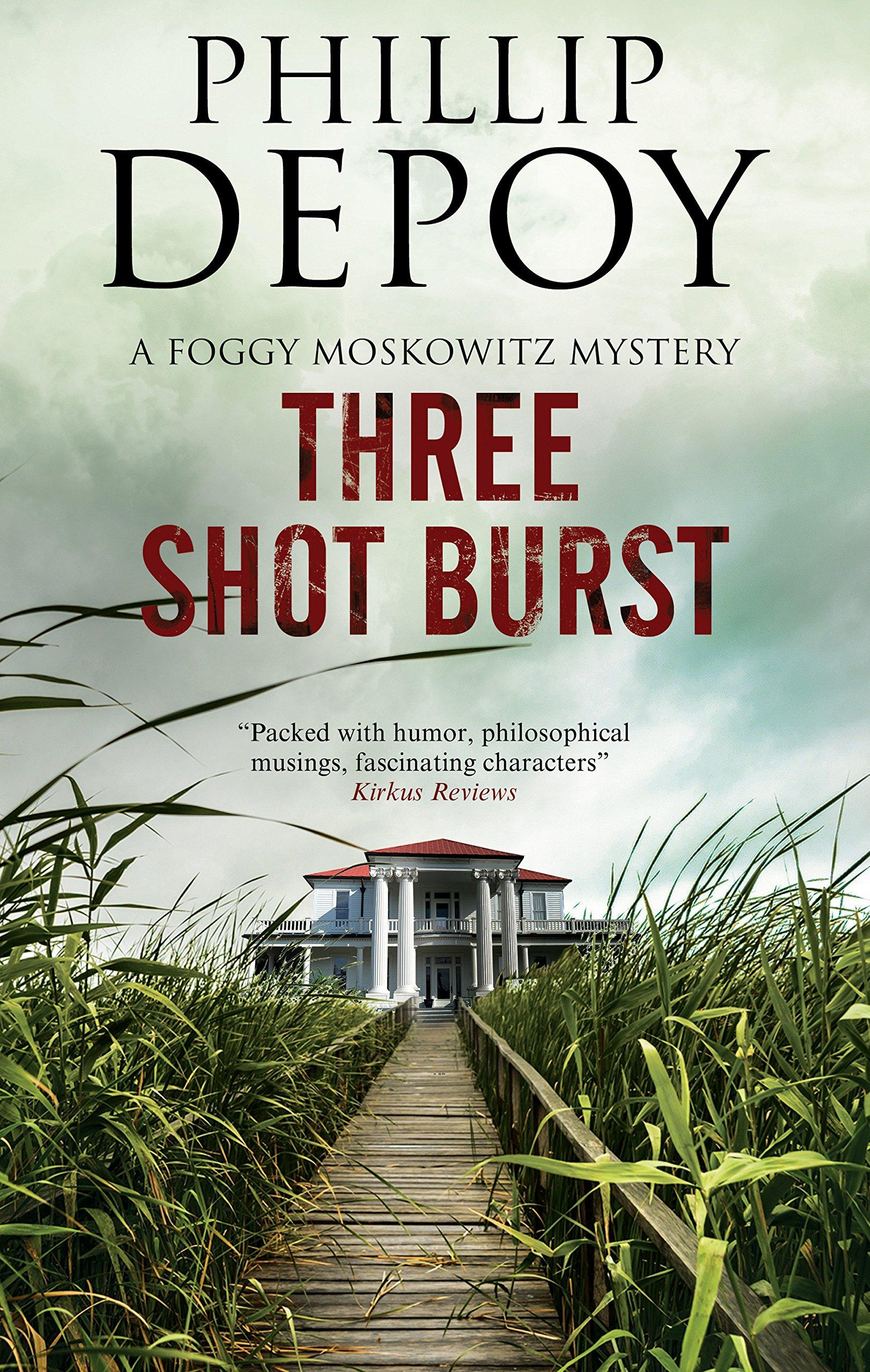 Three Shot Burst: Severn House Publishers (A Foggy Moskowitz Mystery) pdf epub