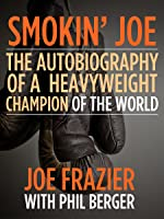 Smokin' Joe: The Autobiography Of A Heavyweight