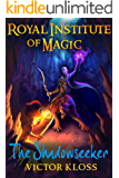 The Shadowseeker (Royal Institute of Magic, Book 2)