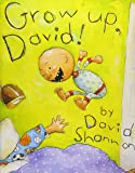 Grow Up, David! (David Books)