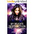 My Delicate Destruction: a Science Fiction Space Opera Adventure (Wolfegang Series Book 1)