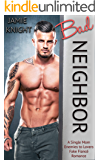 Bad Neighbor: A Single Mom Enemies to Lovers Fake Fiance Romance (Too Bad It's Fake Book 5)