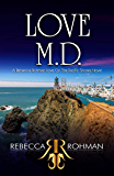 Love M.D. (Love On The Pacific Shores Series Book 2)